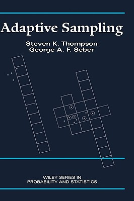 Adaptive Sampling - Thompson, Steven K, and Seber, George a F