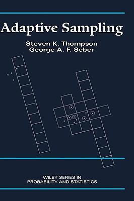 Adaptive Sampling - Thompson, Steven K, and Thompson, Arthur, Jr., and Seber, George F