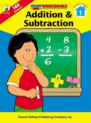 Addition & Subtraction, Grade 1 - Carson-Dellosa Publishing (Creator)