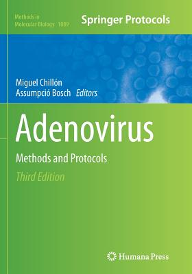 Adenovirus: Methods and Protocols - Chillon, Miguel (Editor), and Bosch, Assumpcio (Editor)