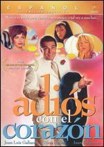 Adios Con el Corazon - José Luis Garcia Sanchez