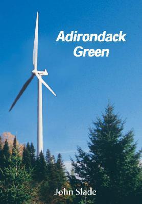 Adirondack Green Volume I - Slade, John