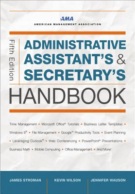Administrative Assistant's and Secretary's Handbook - Stroman, James, and Wilson, Kevin, and Wauson, Jennifer