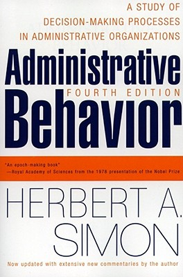Administrative Behavior, 4th Edition - Simon, Herbert A