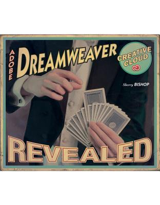 Adobe Dreamweaver Creative Cloud Revealed - Bishop, Sherry
