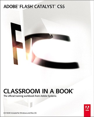 Adobe Flash Catalyst CS5 Classroom in a Book: The Official Training Workbook from Adobe Systems - Tapley, Scott