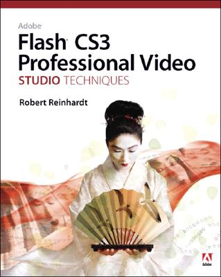Adobe Flash Cs3 Professional Video Studio Techniques - Reinhardt, Robert