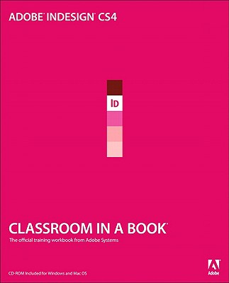 Adobe InDesign CS4: The Official Training Workbook from Adobe Systems - Cruise, John
