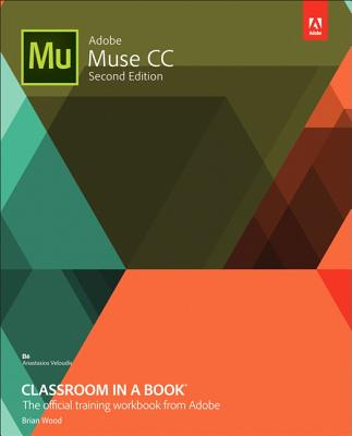 Adobe Muse CC Classroom in a Book - Wood, Brian, Dr.