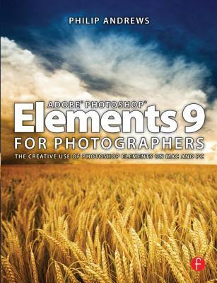 Adobe Photoshop Elements 9 for Photographers - Andrews, Philip