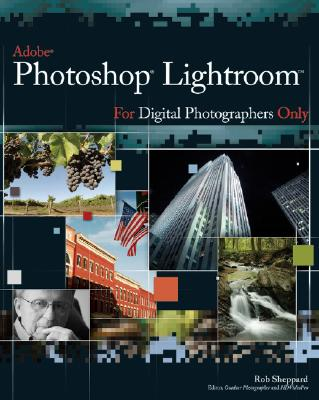 Adobe Photoshop Lightroom for Digital Photographers Only - Sheppard, Rob