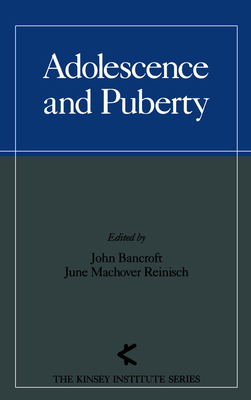 Adolescence and Puberty - Bancroft, John, M.D. (Editor)