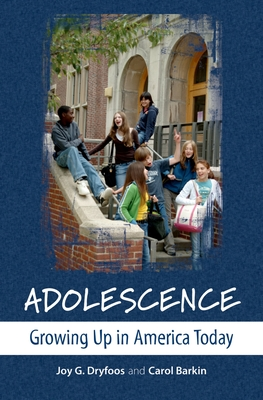 Adolescence: Growing Up in America Today - Dryfoos, Joy G, and Barkin, Carol