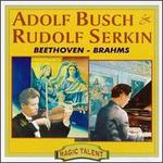 Adolf Busch & Rudolf Serkin Play Beethoven & Brahms