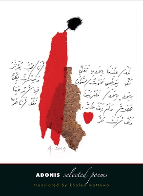 Adonis: Selected Poems - Adonis, and Mattawa, Khaled (Translated by)