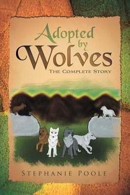 Adopted by Wolves: The Complete Story - Poole, Stephanie