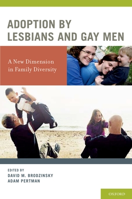 Adoption by Lesbians and Gay Men: A New Dimension in Family Diversity - Brodzinsky, David M (Editor)