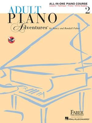 Adult Piano Adventures All-In-One Lesson Book 2: A Comprehensive Piano Course - Faber, Nancy, and Faber, Randall