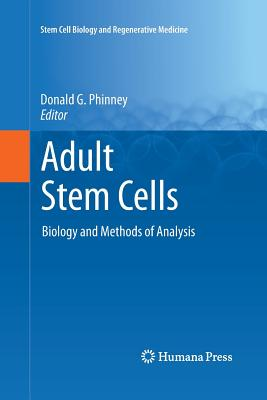Adult Stem Cells: Biology and Methods of Analysis - Phinney, Donald G (Editor)