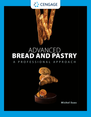 Advanced Bread and Pastry - Suas, Michel