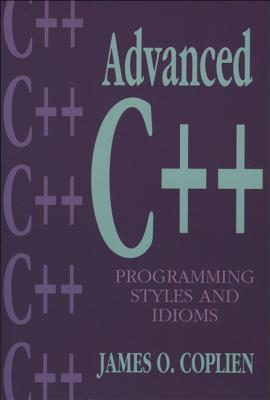Advanced C++ Programming Styles and Idioms - Coplien, James O