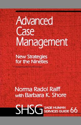 Advanced Case Management: New Strategies for the Nineties - Raiff, Norma Radol, and Shore, Barbara K