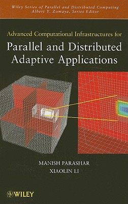 Advanced Computational Infrastructures for Parallel and Distributed Applications - Parashar, Manish (Editor), and Li, Xiaolin (Editor)