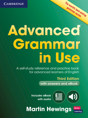 Advanced Grammar in Use Book with Answers and Interactive eBook: A Self-Study Reference and Practice Book for Advanced Learners of English - Hewings, Martin