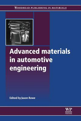 Advanced Materials in Automotive Engineering - Rowe, Jason (Editor)