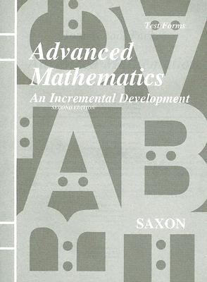Advanced Math Test Forms: Homeschool Packet for - Saxon Publishers (Creator)