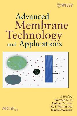 Advanced Membrane Technology and Applications - Li, Norman N (Editor)