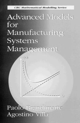 Advanced Models for Manufacturing Systems Management - Villa, A