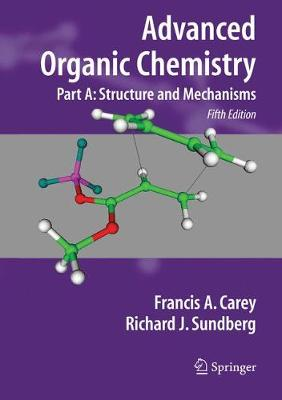 Advanced Organic Chemistry: Part A: Structure and Mechanisms - Carey, Francis A