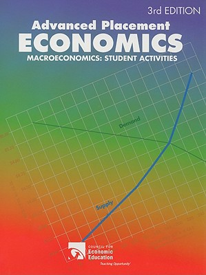 Advanced Placement Economics: Macroeconomics: Student Activities - Morton, John S, and Goodman, Rae Jean B