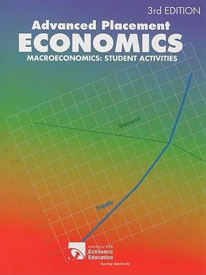 Advanced Placement Economics: Macroeconomics: Student Activities - Morton, John S, and Goodman, Rae Jean B