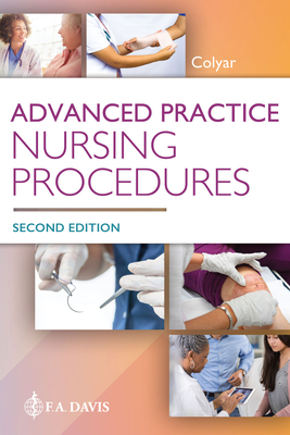Advanced Practice Nursing Procedures - Colyar, Margaret R