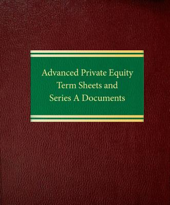 Advanced Private Equity Term Sheets and Series a Documents - Bartlett, Joseph W, and Barrett, Ross P, and Butler, Michael