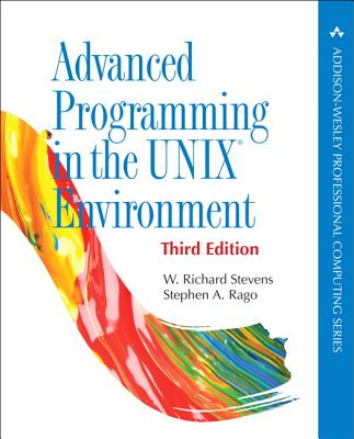 Advanced Programming in the Unix Environment - Stevens, W Richard, and Rago, Stephen A