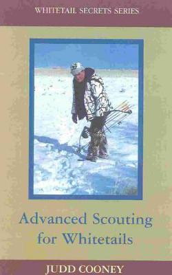 Advanced Scouting for Whitetails - Cooney, Judd