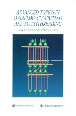 Advanced Topics in Dataflow Computing and Multithreading - Gao, Guang R