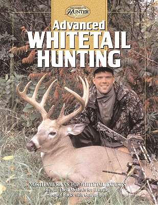Advanced Whitetail Hunting - Cy Decosse Inc, and Spomer, Ron L, and Clancy, Gary