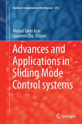Advances and Applications in Sliding Mode Control Systems - Azar, Ahmad Taher (Editor)