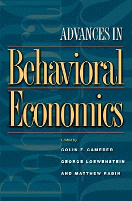 Advances in Behavioral Economics - Camerer, Colin F (Editor)