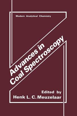 Advances in Coal Spectroscopy - Meuzelaar, Henk (Editor)