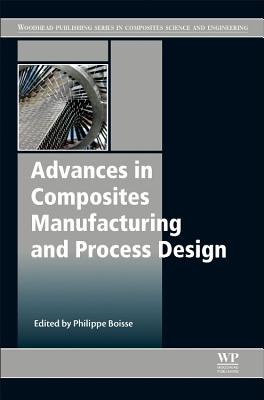 Advances in Composites Manufacturing and Process Design - Boisse, Philippe (Editor)
