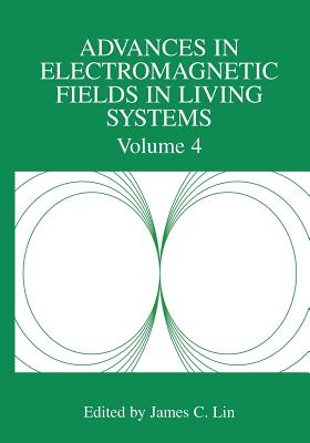 Advances in Electromagnetic Fields in Living Systems: Volume 4 - Lin, James C. (Editor)