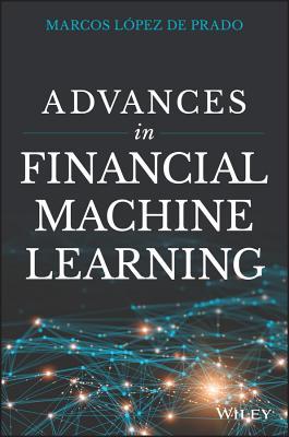 Advances in Financial Machine Learning - Lopez de Prado, Marcos