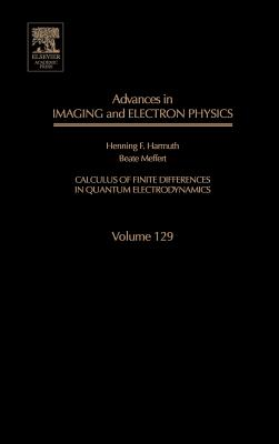 Advances in Imaging and Electron Physics: Calculus of Finite Differences in Quantum Electrodynamics - Meffert, Beate