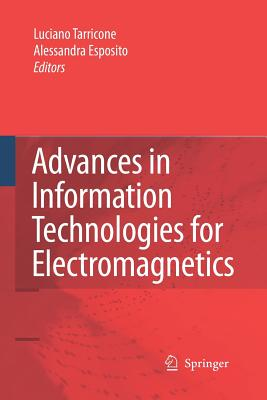 Advances in Information Technologies for Electromagnetics - Tarricone, Luciano (Editor)