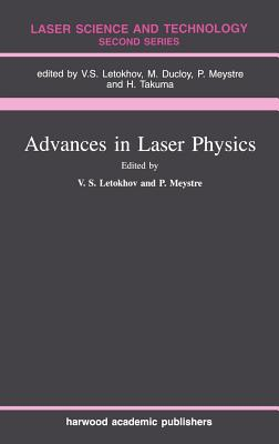 Advances in Laser Physics - Meystre, Pierre (Editor), and Letokhov, Vladilen Stepanovich (Editor)